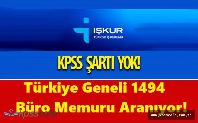 Türkiye Geneli 1494 Adet Büro Memuru Aranıyor! İlköğretim Mezuniyeti Yeterli