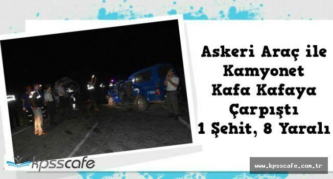 Kütahya'da Askeri Araç ile Kamyonet Çarpıştı: 1 Şehit, 8 Yaralı