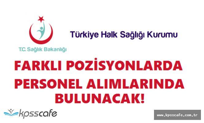 Sağlık Bakanlığı Türkiye Halk Sağlığı Kurumu Personel Alımında Bulunacak