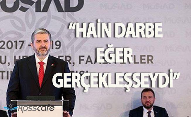 """MÜSİAD Başkanı Kaan : """"Darbe Eğer Başarılı Olsaydı !"""""""