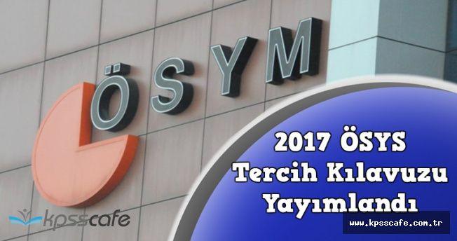 ÖSYM'den Son Dakika Açıklaması: 2017 ÖSYS Tercih Kılavuzu Yayımlandı