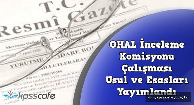 OHAL İnceleme Komisyonu Çalışma Usul ve Esasları Mükerrer Sayıda Yayımlandı
