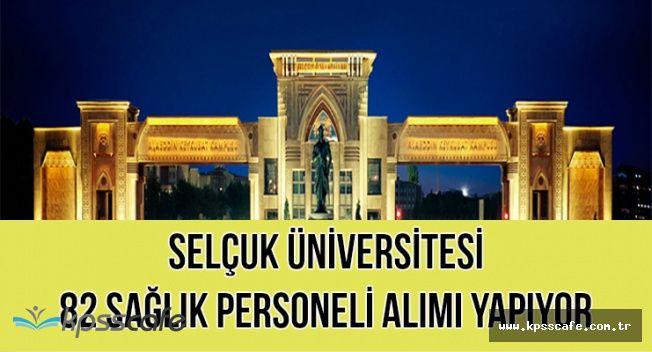Selçuk Üniversitesi 82 Sözleşmeli Sağlık Personeli Alımı Yapıyor
