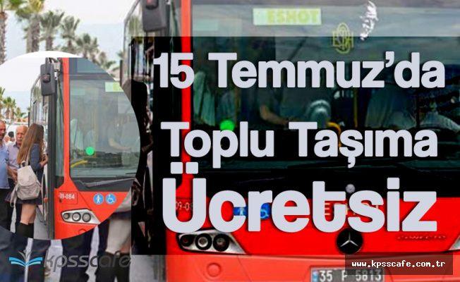İzmir Büyükşehir Belediyesi'nden 15 Temmuz Açıklaması