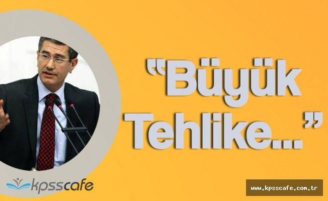 """Başbakan Yardımcısı Nurettin Canikli: """" Bu Çok Büyük Bir Tehlikedir"""""""
