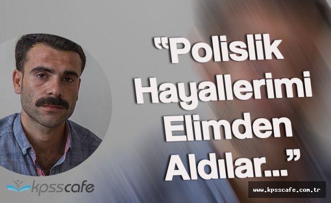 """15 Temmuz Gazisi Öğretmen """"Polislik Hayalimi Elimden Aldılar"""""""