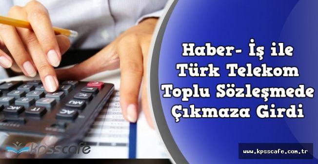 Türk Telekom Personelinin Toplu Sözleşme Görüşmeleri Çıkmaza Girdi