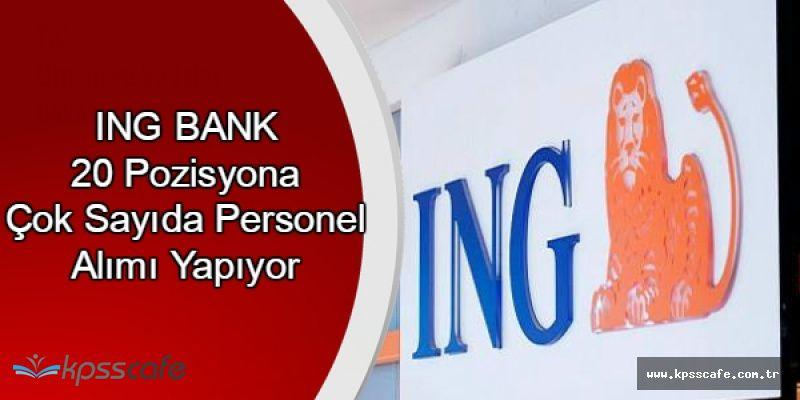 İNG Bank 20 Pozisyona Çok Sayıda Personel Alımı Yapıyor