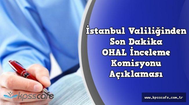 İstanbul Valiliğinden OHAL İnceleme Komisyonuna Başvuru Açıklaması