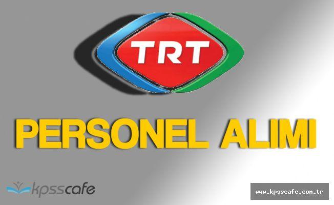 TRT KPSS'siz Personel Alımı İçin Başvuru Şartları Açıklandı