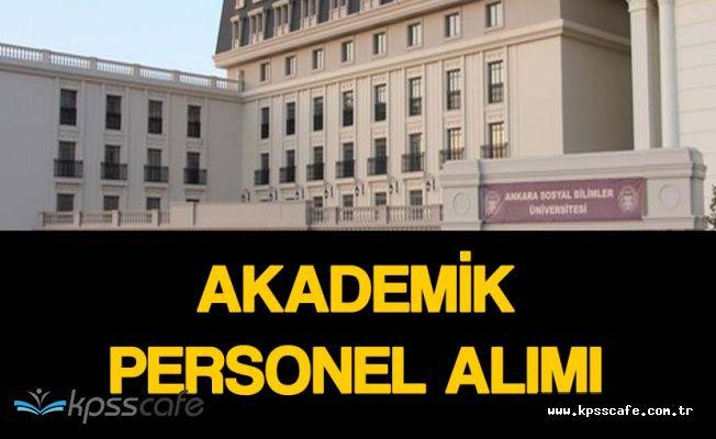 Ankara Sosyal Bilimler Üniversitesi Akademik Personel Alımı Yapacak