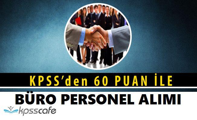 Kamuya Büro Personeli Alımı Yapılacak! Başvurular Başladı (KPSS 60 Puan)
