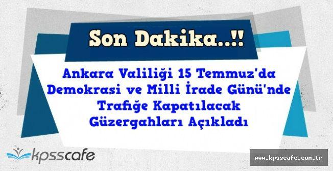 15 Temmuz'da Ankara'da Trafiğe Kapalı Yollar