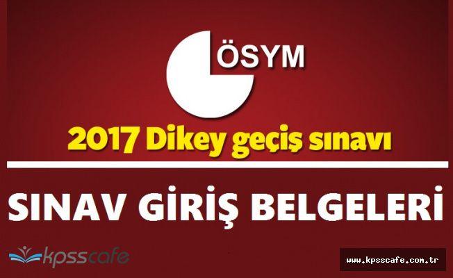 Beklenen 2017 DGS Sınav Giriş Belgeleri Yayımlandı! (Temel Kurallar)