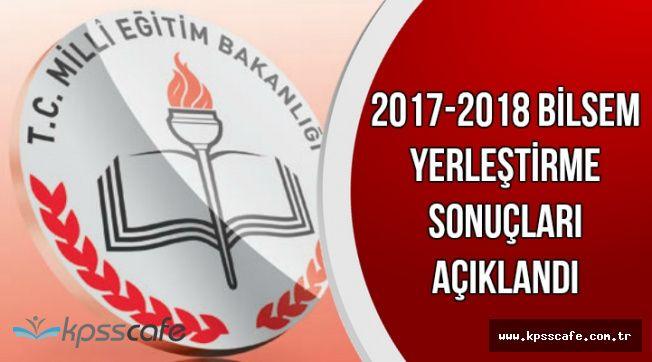 2017-2018 BİLSEM Yerleştirme Sonuçları Açıklandı