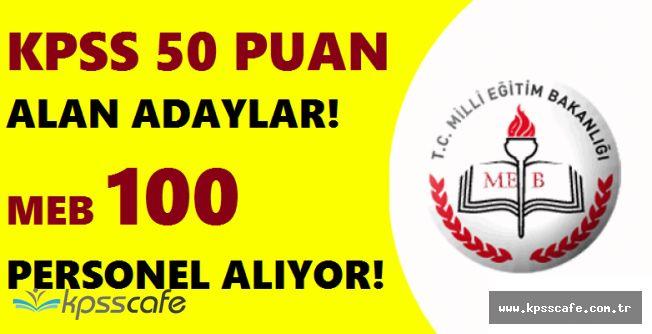 MEB 100 Personel Alımında Bulunuyor! Üstelik KPSS'den 50 Puan ile!