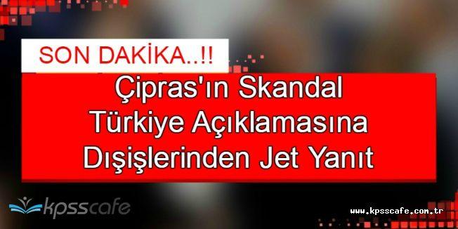 Aleksis Çipras'ın Skandal Türkiye Aıklamasına Dışişlerinden Tepki Geldi