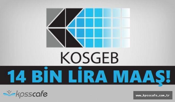 KOSGEB 14 BİN Lira Maaşlı Sözleşmeli Personel Alımları Yapıyor!