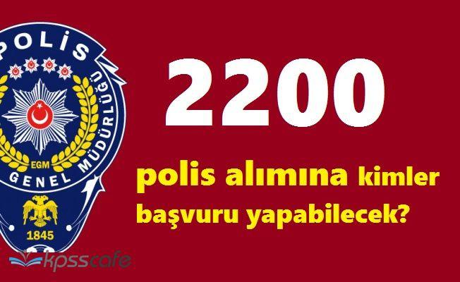 Emniyet Genel Müdürlüğü PAEM Kadın Erkek 2200 Polis Alımına Kimler Başvuru Yapabilecek?