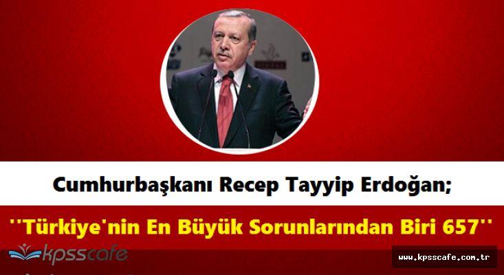 Cumhurbaşkanı Erdoğan'dan Önemli 657 Açıklaması! ''Türkiye'nin En Büyük Sorunlarından Biri''