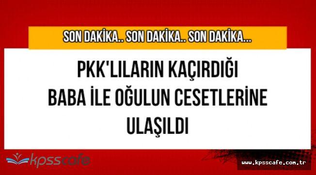 PKK'lılar Lice'de Kaçırdığı Baba ile Oğlunu Öldürdü