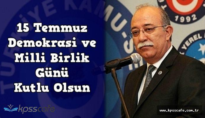 Kamu Sen Başkanı İsmail Koncuk'tan 15 Temmuz Mesajı