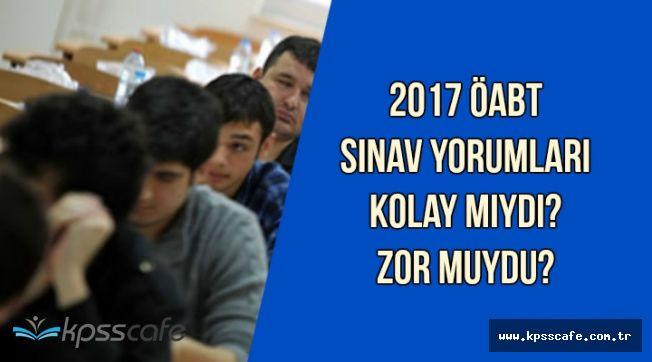 2017 ÖABT Sınav Soruları ve Yorumları (Kolay mıydı , Zor muydu?)