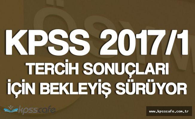 KPSS 2017/1 Tercih Sonuçları için Adayların Heyecanı Sürüyor! 'ÖSYM Artık Sonuçları Açıklamalı'