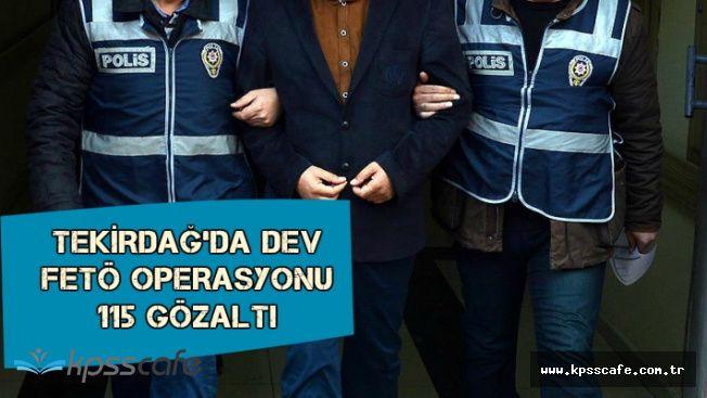 Tekirdağ'da Dev FETÖ Operasyonu: ByLock'çu 115 Kişi Gözaltına Alındı