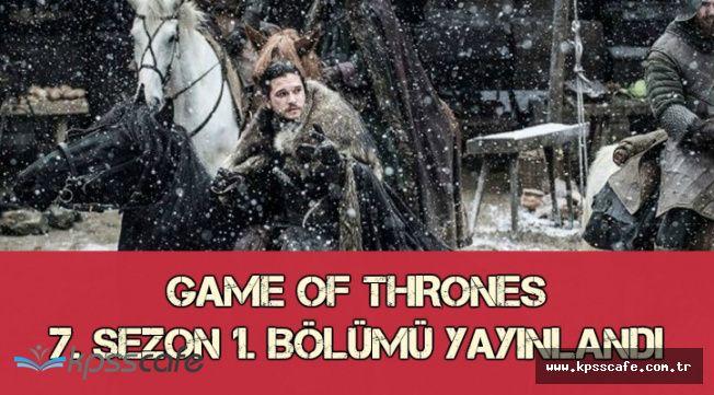 Game Of Thrones 7. Sezon 1. Bölüm Yayınlandı (GoT Final Sezonu İlk Bölümü)