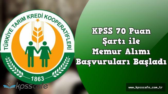 Tarım Kredi Kooperatifleri Memur Alımı Başvuruları Başladı (KPSS 70 Puan ile)