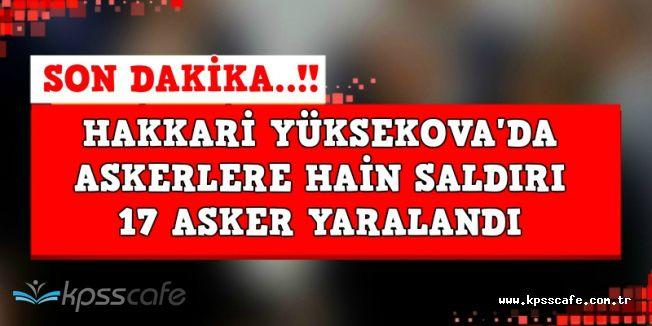 Son Dakika! Hakkari Yüksekova'da Patlama Oldu: 17 Asker Yaralandı