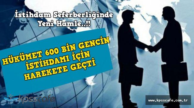 İstihdam Seferberliğinde Yeni Dönem Başlıyor: En Az 600 Bin Gence İş İmkanı