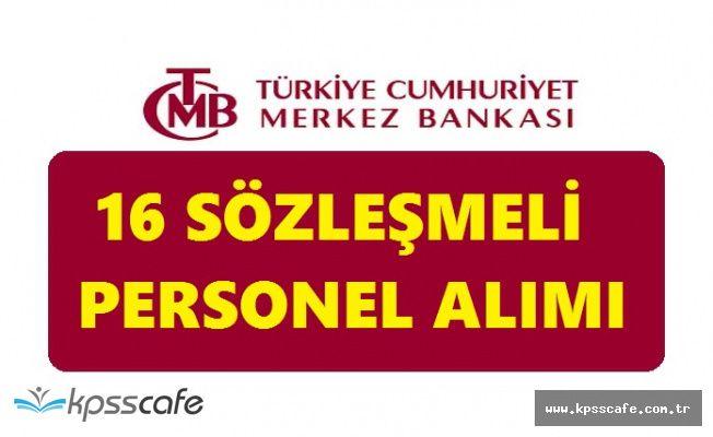 Türkiye Merkez Bankası 16 Sözleşmeli Personel Alımı Yapacak!