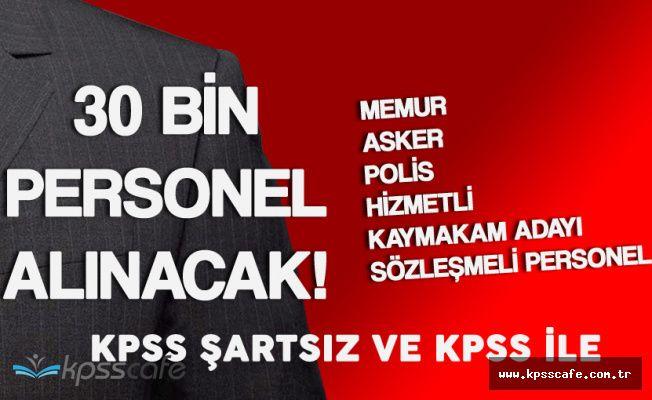 KPSS Şartsız ve KPSS ile 30 Bine Yakın En Az İlkokul Mezunu Personel (Memur, Asker, Polis, Hizmetli ) Alınacak