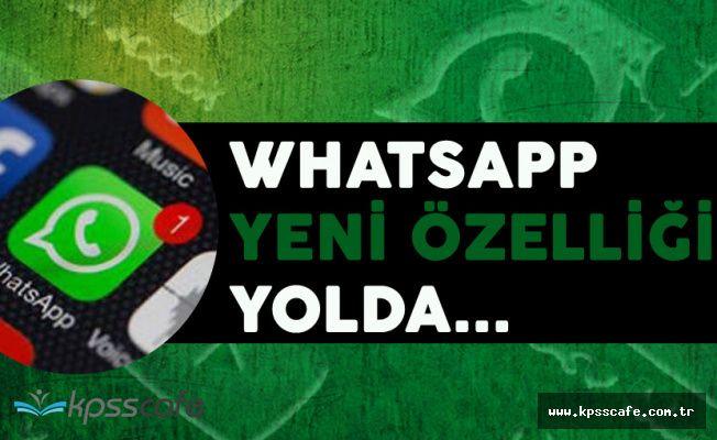 Whatsapp Kullanıcıları Dikkat! Yeni Dönem Başlıyor (Az Bilinen Özellikler)