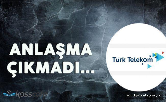 Türk Telekom ve Haber-İş Anlaşamadı ! Arabulucu ile Görüşmeler Sürecek