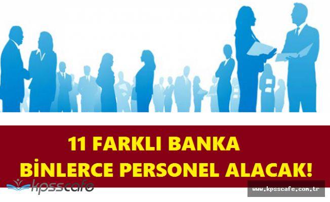 11 Farklı Banka Kurumuna Binlerce Personel Alınıyor! (Yüzlerce Açık Pozisyon Bulunuyor)