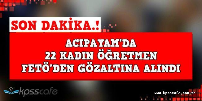Acıpayam'da 22 Kadın Öğretmen FETÖ'den Gözaltına Alındı