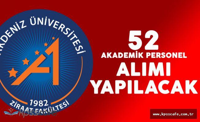 Akdeniz Üniversitesi 52 Akademik Personel Alımı Yapacak
