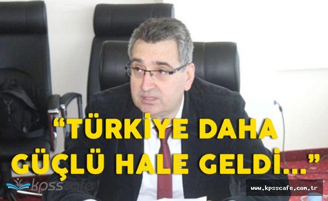 """Mümin Şahin:"""" 15 Temmuz'dan Sonra Türkiye Daha da Güçlendi"""""""