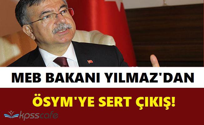 MEB Bakanı Yılmaz'dan ÖSYM'ye Sert Uyarı!