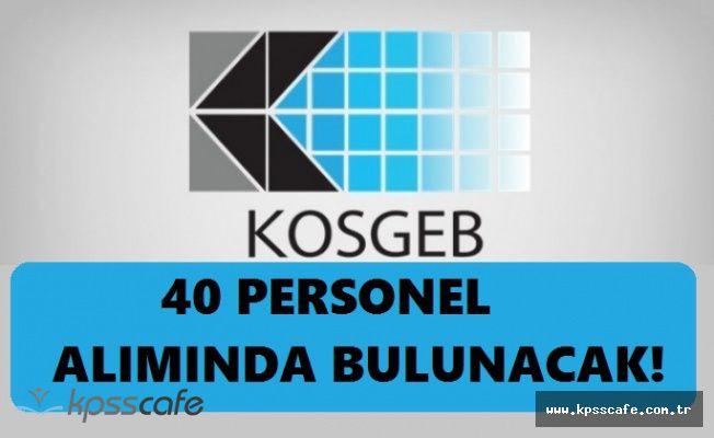 KOSGEB KPSS Puanları ile 40 Personel Alımı Yapacak