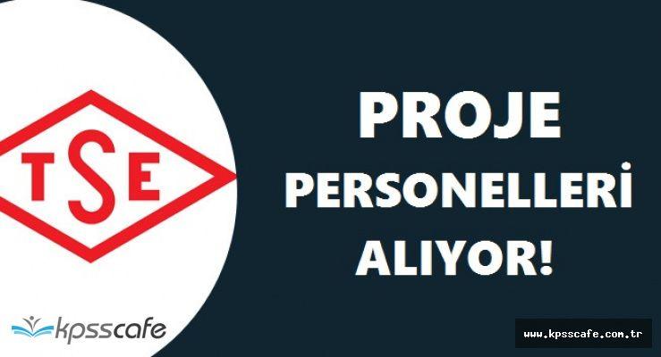 Türk Standartları Enstitüsü TSE Proje Personeli Alımları Yapıyor!