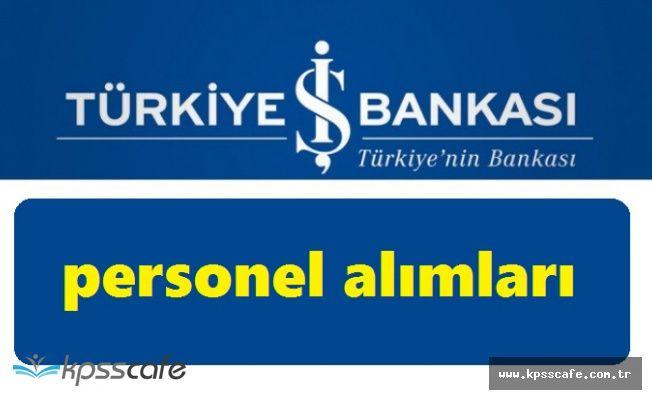 Türkiye İş Bankası En Az Lise Mezunu Personel Alımlarında Son Gün!