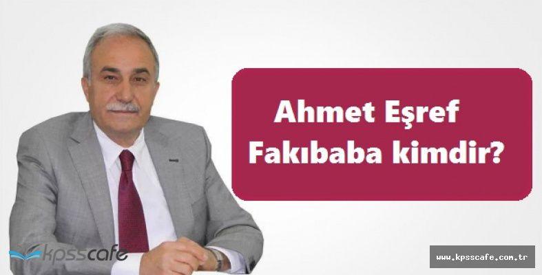 Gıda Tarım ve Hayvancılık Bakanlığı'na Getirilen İsim Ahmet Eşref Fakıbaba Oldu! Fakıbaba Kimdir?