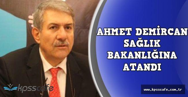 Sağlık Bakanlığına Atanan Ahmet Demircan Kimdir, Nerelidir?