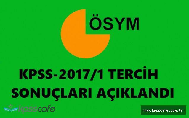 BEKLENEN AÇIKLAMA! KPSS-2017/1 TERCİH SONUÇLARI AÇIKLANDI