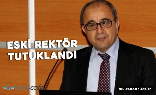 FETÖ'den Yargılanan PAÜ Eski Rektörü Tutuklandı