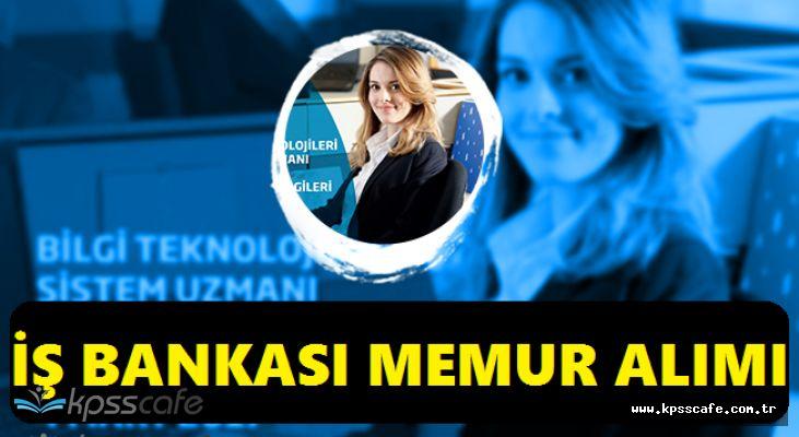 Türkiye İş Bankası Memur Alım İlanı Yayımladı! Başvurular Başladı